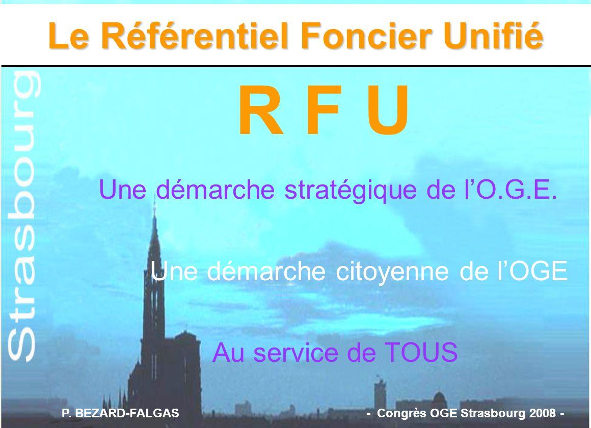 R F U Le Référentiel Foncier Unifié Une démarche citoyenne de l'OGE