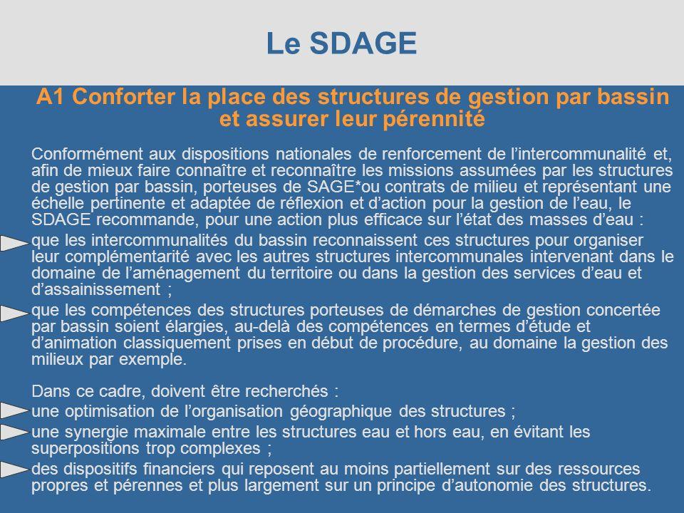 Le SDAGE A1 Conforter la place des structures de gestion par bassin et assurer leur pérennité.