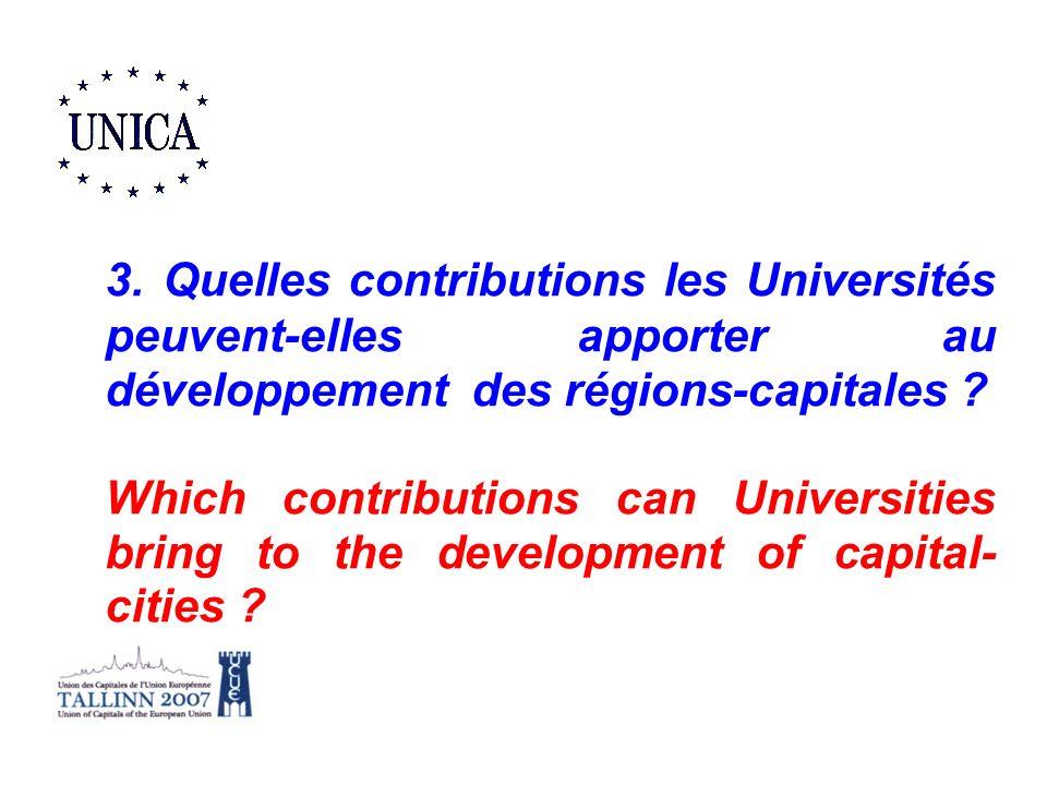 3. Quelles contributions les Universités peuvent-elles apporter au développement des régions-capitales