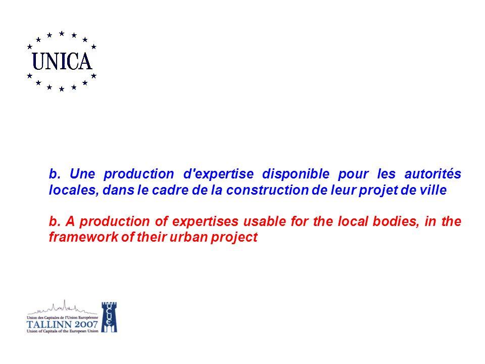 b. Une production d expertise disponible pour les autorités locales, dans le cadre de la construction de leur projet de ville