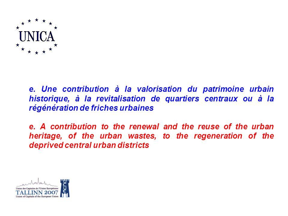 e. Une contribution à la valorisation du patrimoine urbain historique, à la revitalisation de quartiers centraux ou à la régénération de friches urbaines