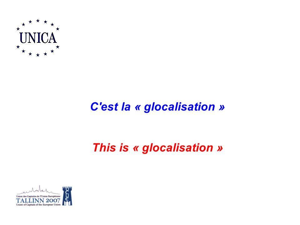 C est la « glocalisation » This is « glocalisation »