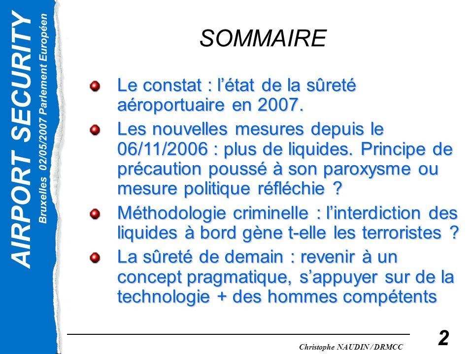 SOMMAIRE Le constat : l'état de la sûreté aéroportuaire en 2007.