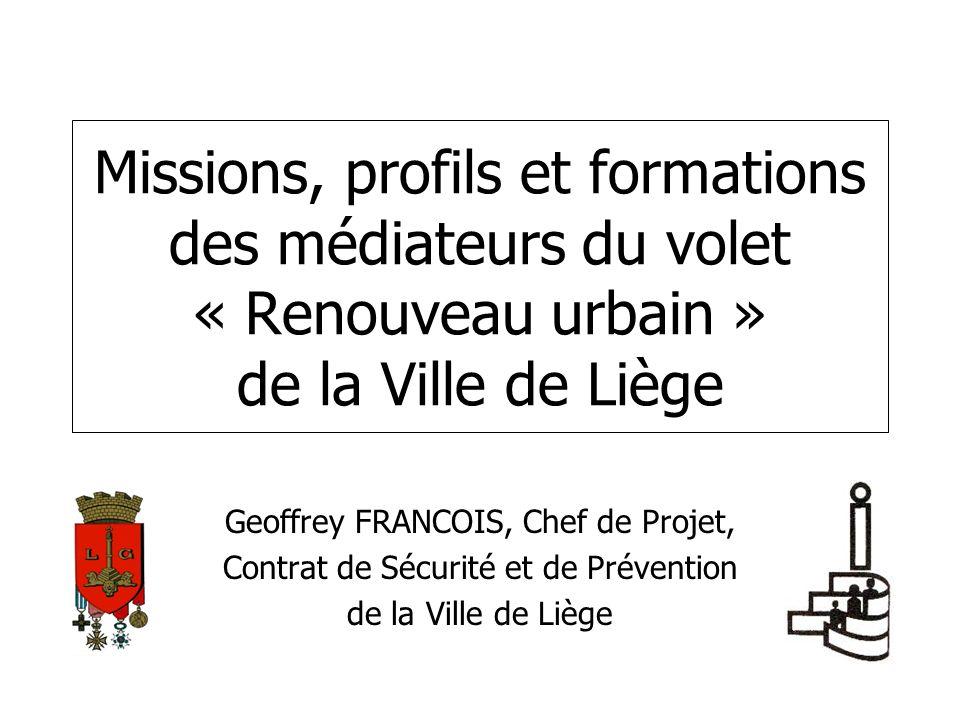 Missions, profils et formations des médiateurs du volet « Renouveau urbain » de la Ville de Liège