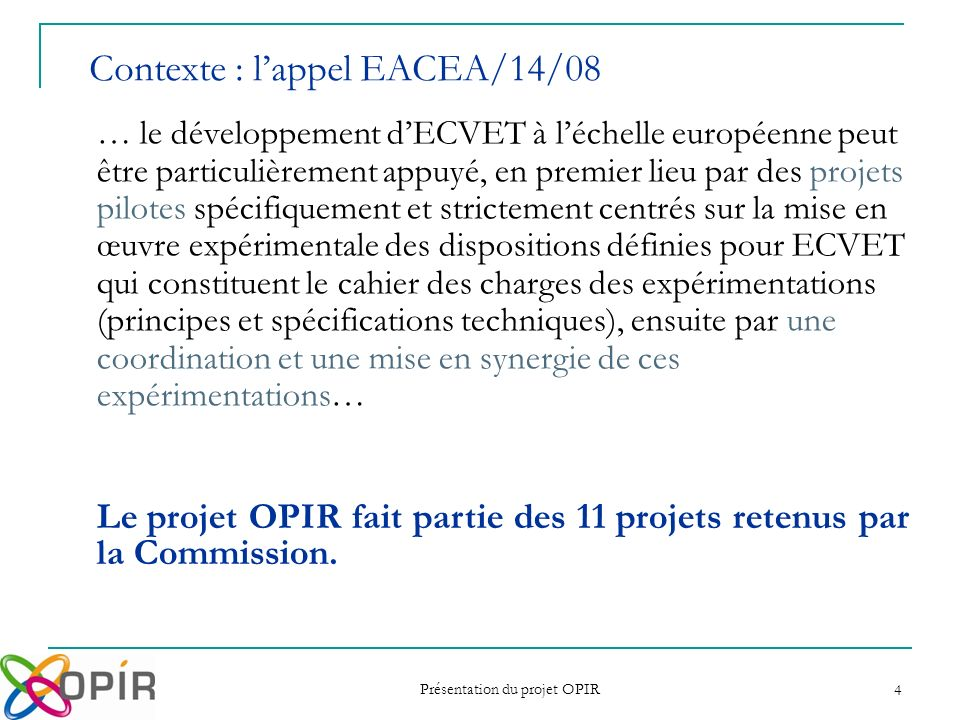 Contexte : l'appel EACEA/14/08