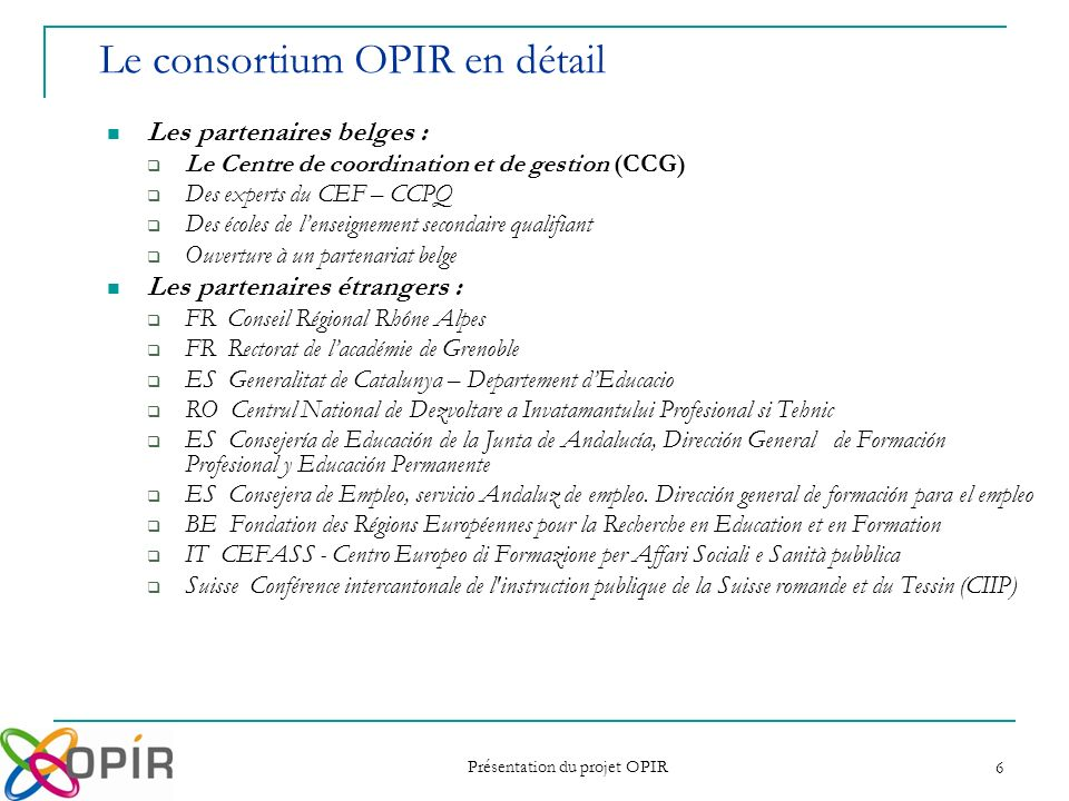 Le consortium OPIR en détail