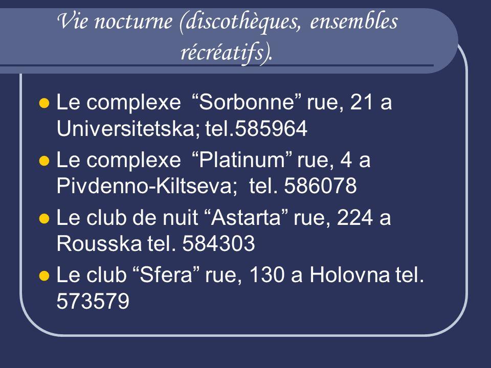 Vie nocturne (discothèques, ensembles récréatifs).