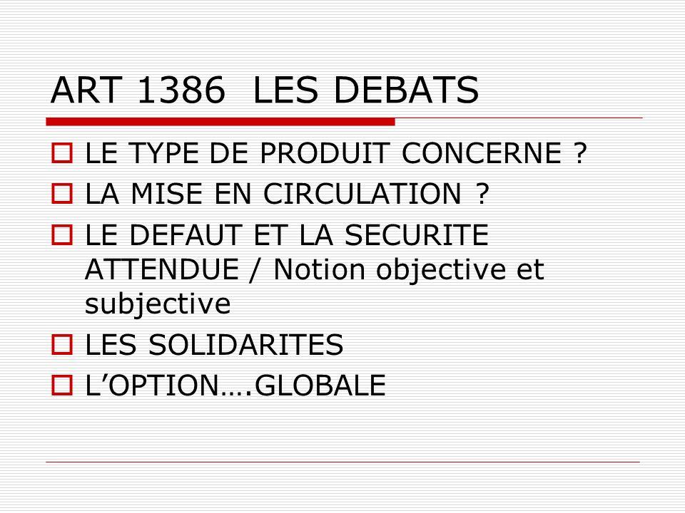 ART 1386 LES DEBATS LE TYPE DE PRODUIT CONCERNE