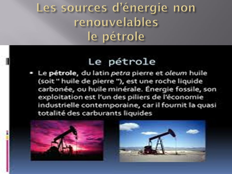 Les sources d'énergie non renouvelables le pétrole