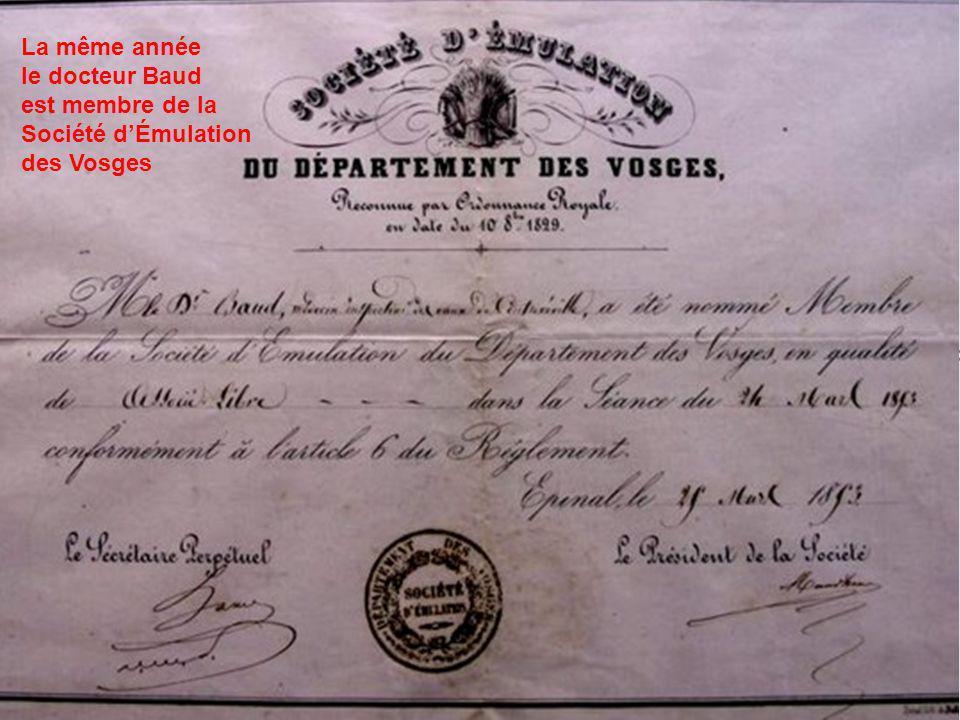 La même année le docteur Baud. est membre de la. Société d'Émulation. des Vosges. 1853, quatrième.