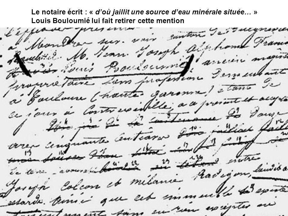 Le notaire écrit : « d'où jaillit une source d'eau minérale située… »