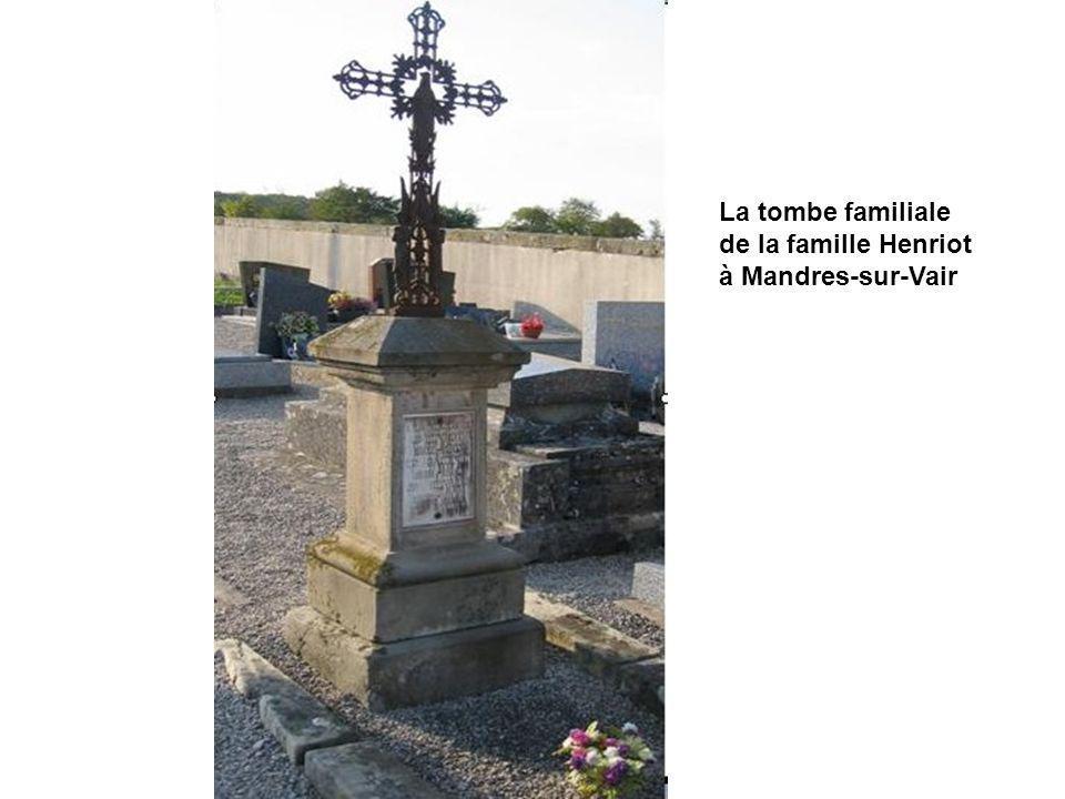 La tombe familiale de la famille Henriot à Mandres-sur-Vair