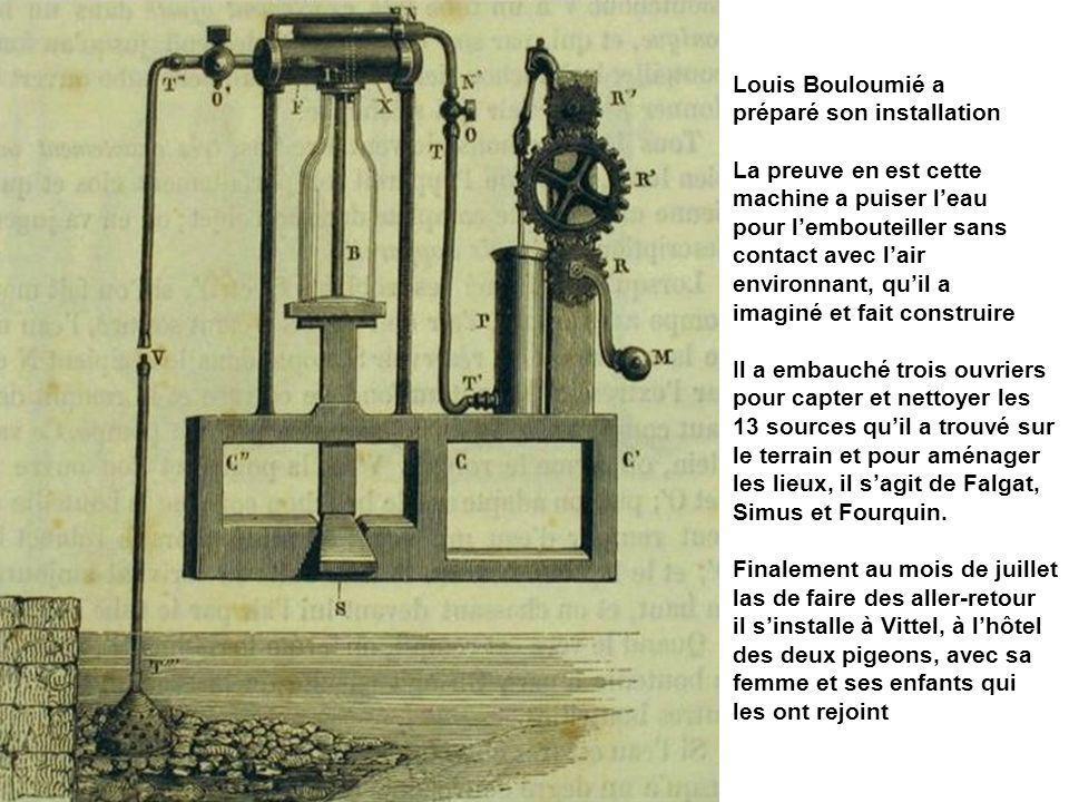 Louis Bouloumié apréparé son installation. La preuve en est cette. machine a puiser l'eau. pour l'embouteiller sans.