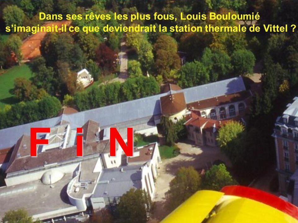 F i N Dans ses rêves les plus fous, Louis Bouloumié