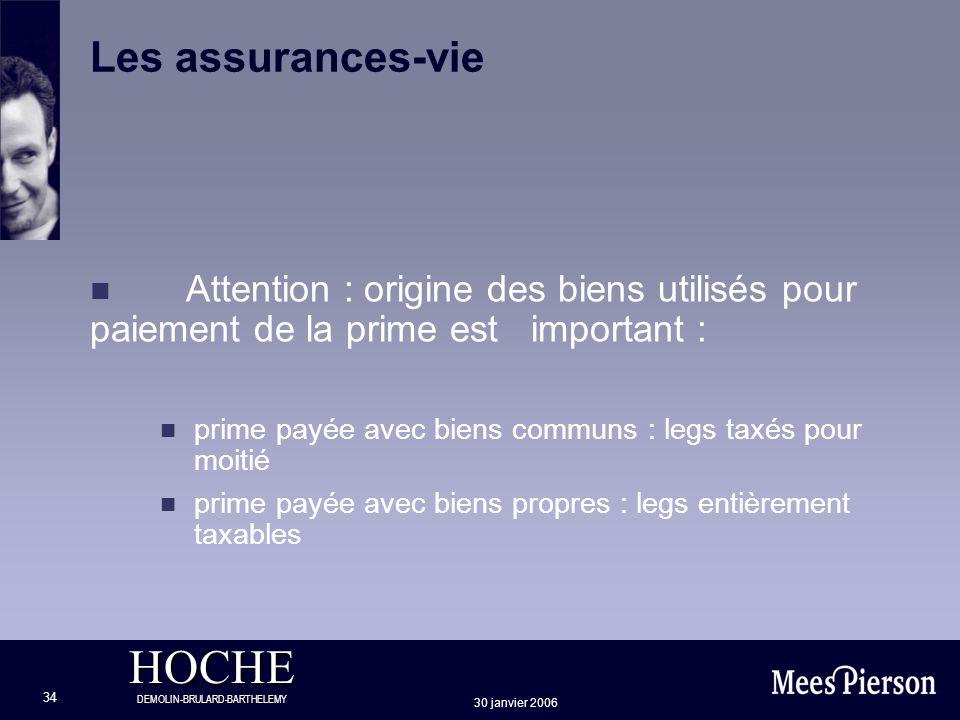 Les assurances-vie Attention : origine des biens utilisés pour paiement de la prime est important :