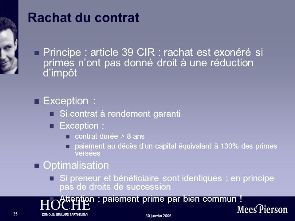 Rachat du contrat Principe : article 39 CIR : rachat est exonéré si primes n'ont pas donné droit à une réduction d'impôt.
