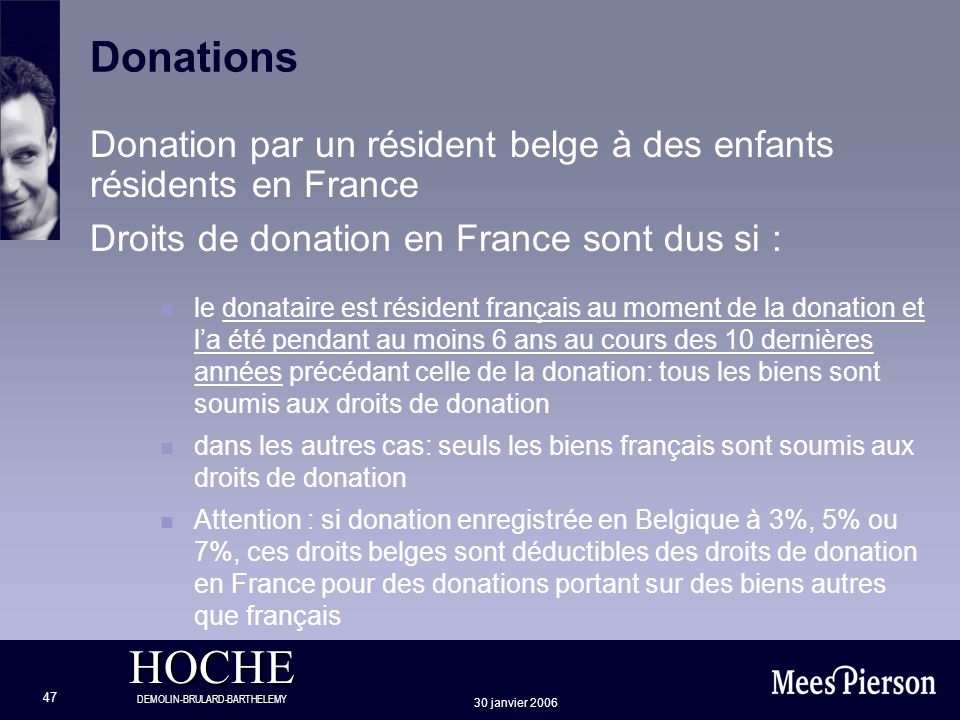 DonationsDonation par un résident belge à des enfants résidents en France. Droits de donation en France sont dus si :