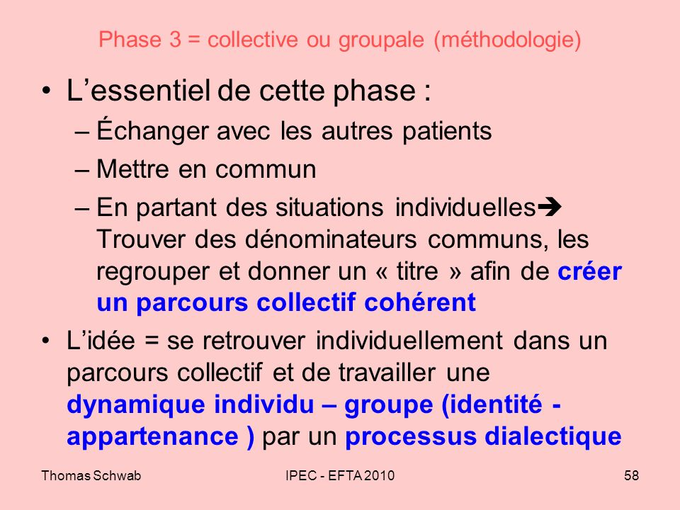 Phase 3 = collective ou groupale (méthodologie)