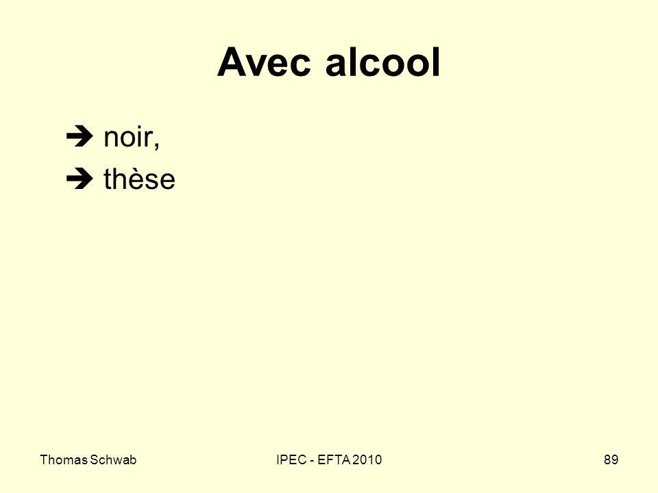 Avec alcool  noir,  thèse Thomas Schwab IPEC - EFTA 2010