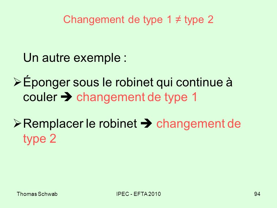 Changement de type 1 ≠ type 2