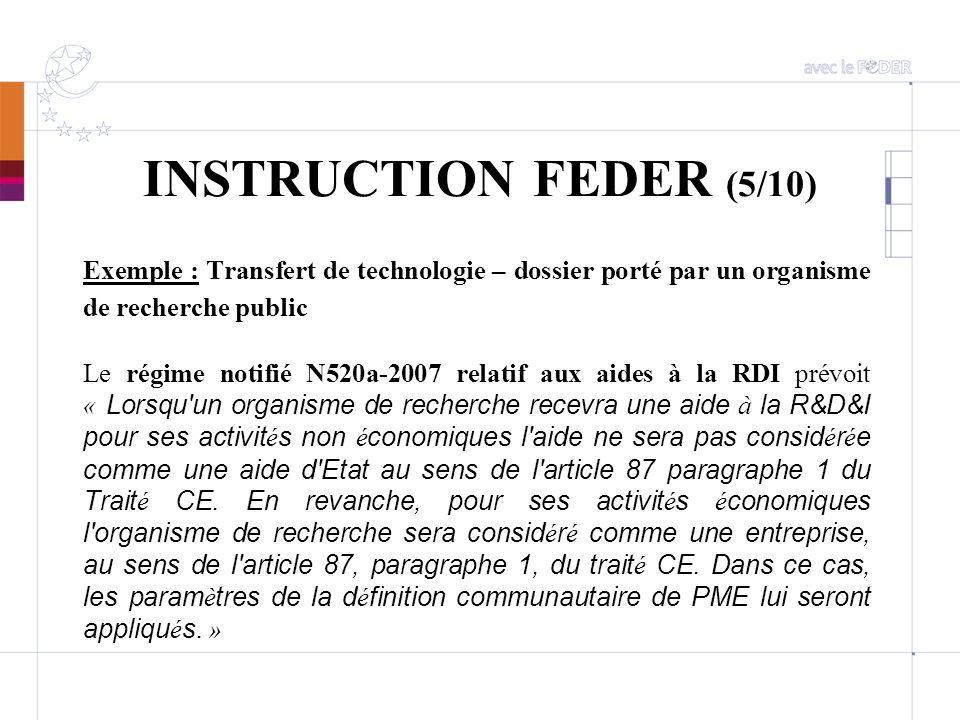 INSTRUCTION FEDER (5/10) Exemple : Transfert de technologie – dossier porté par un organisme de recherche public.