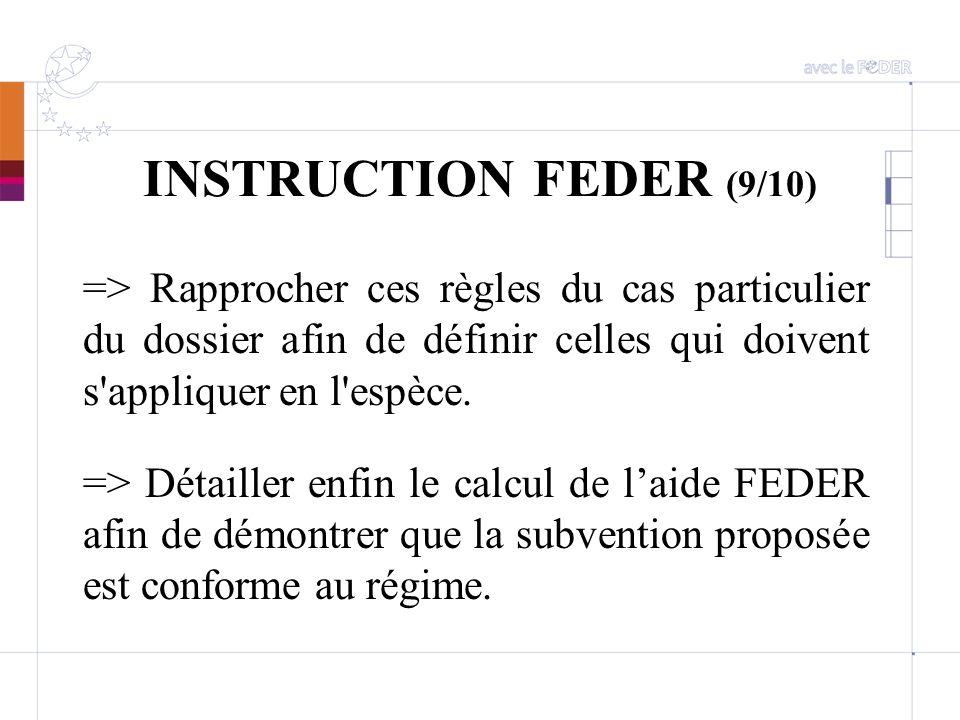 INSTRUCTION FEDER (9/10) => Rapprocher ces règles du cas particulier du dossier afin de définir celles qui doivent s appliquer en l espèce.