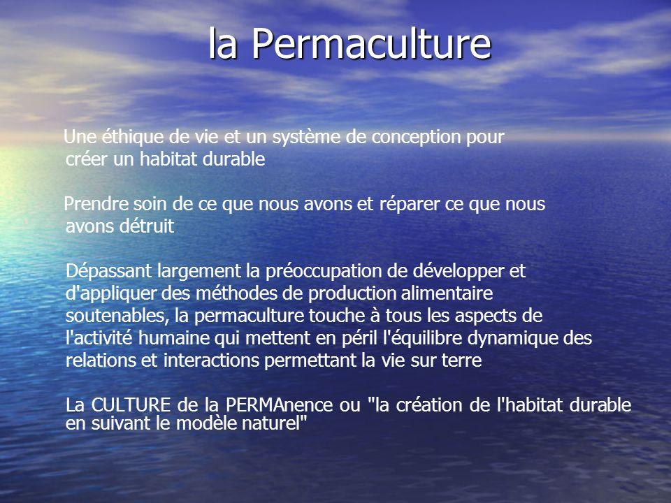la Permaculture Une éthique de vie et un système de conception pour