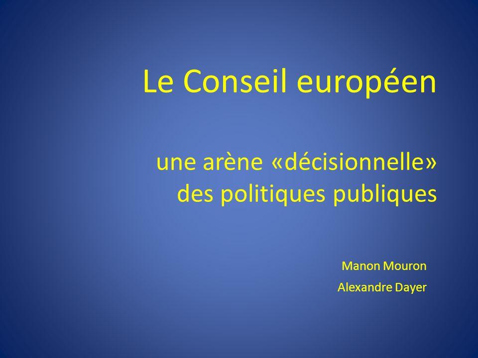 Le Conseil européen une arène «décisionnelle» des politiques publiques