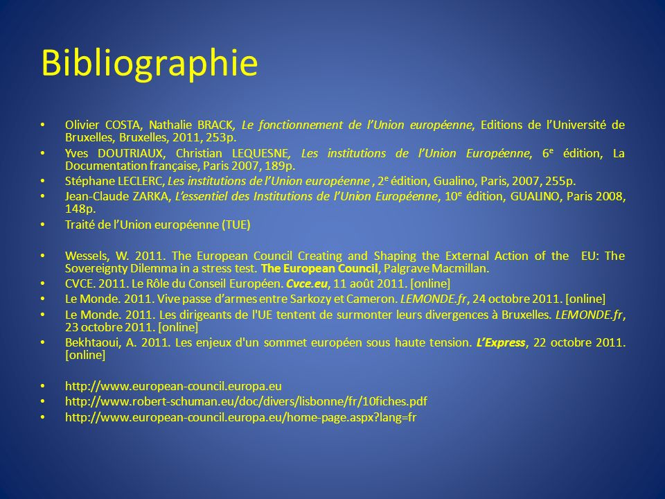 Bibliographie Olivier COSTA, Nathalie BRACK, Le fonctionnement de l'Union européenne, Editions de l'Université de Bruxelles, Bruxelles, 2011, 253p.