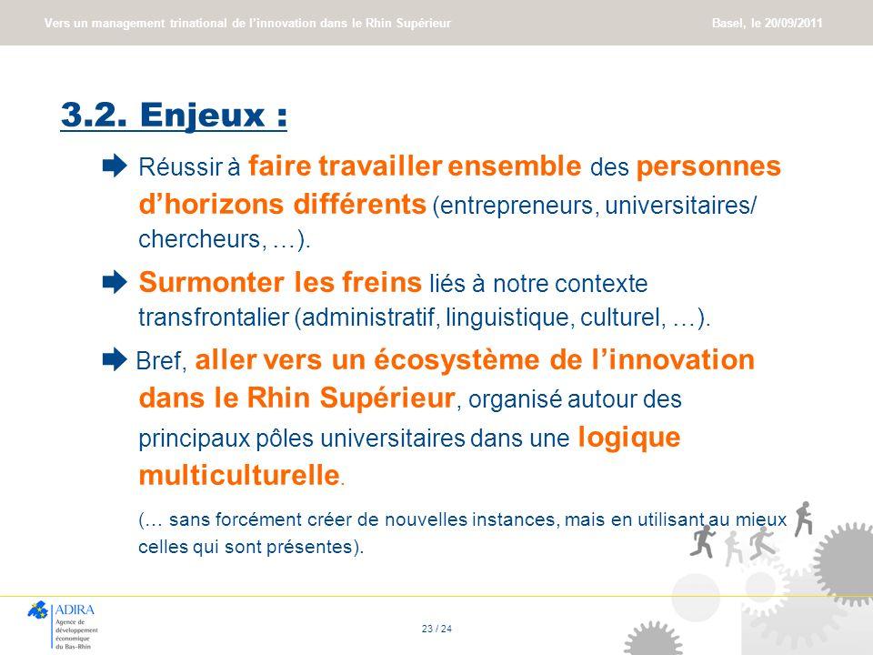 3.2. Enjeux : ➨ Réussir à faire travailler ensemble des personnes d'horizons différents (entrepreneurs, universitaires/ chercheurs, …).