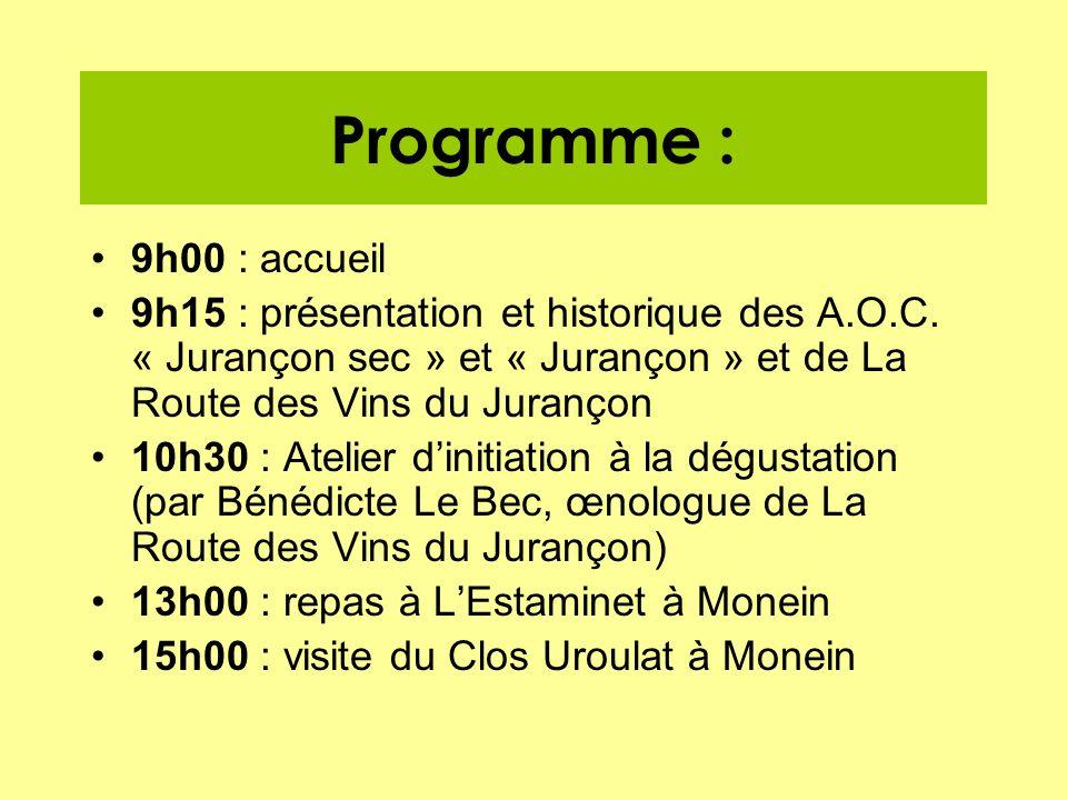 Programme : 9h00 : accueil. 9h15 : présentation et historique des A.O.C. « Jurançon sec » et « Jurançon » et de La Route des Vins du Jurançon.