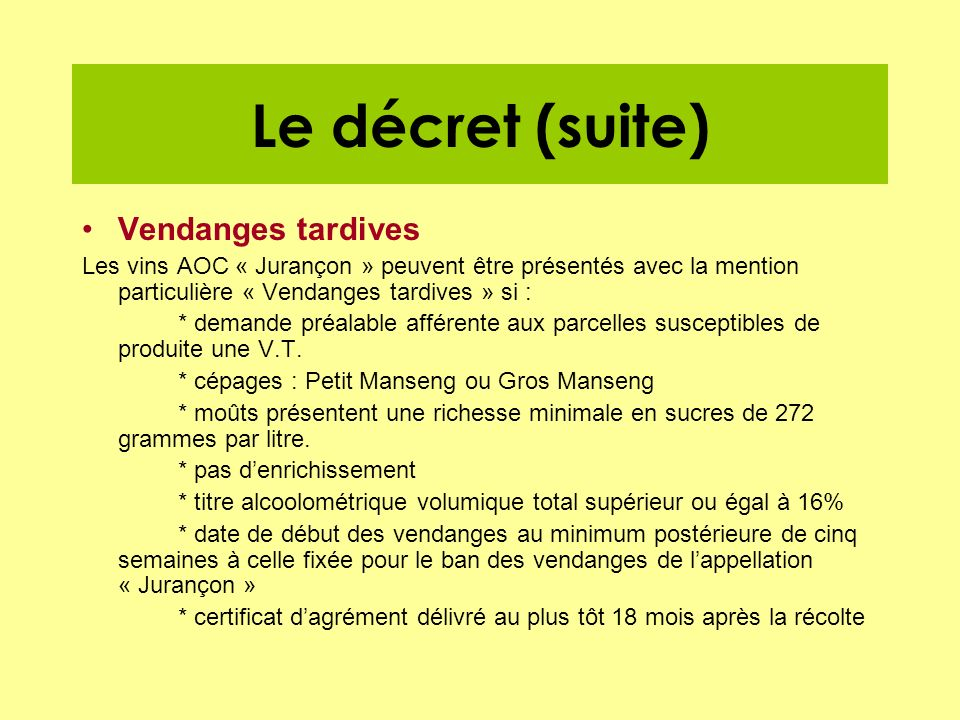 Le décret (suite) Vendanges tardives