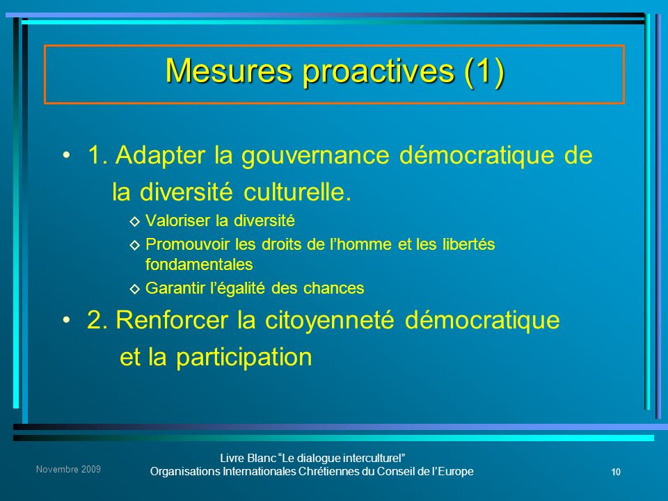 Mesures proactives (1) 1. Adapter la gouvernance démocratique de