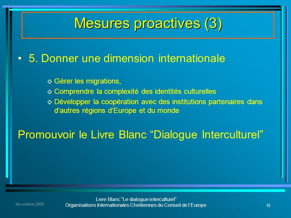 Mesures proactives (3) 5. Donner une dimension internationale