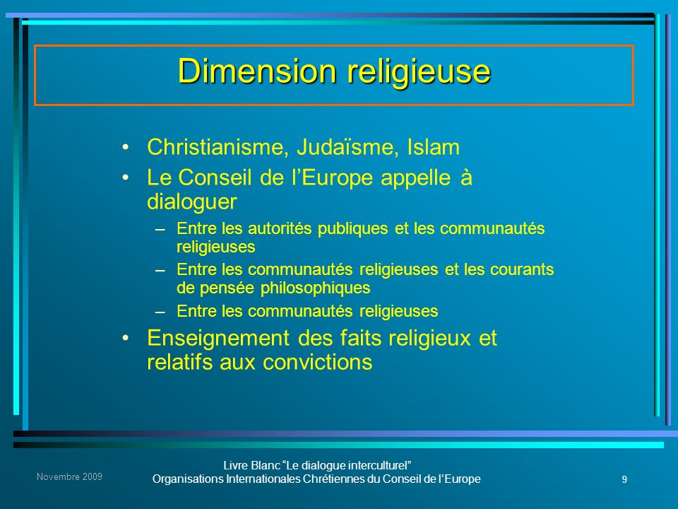 Dimension religieuse Christianisme, Judaïsme, Islam