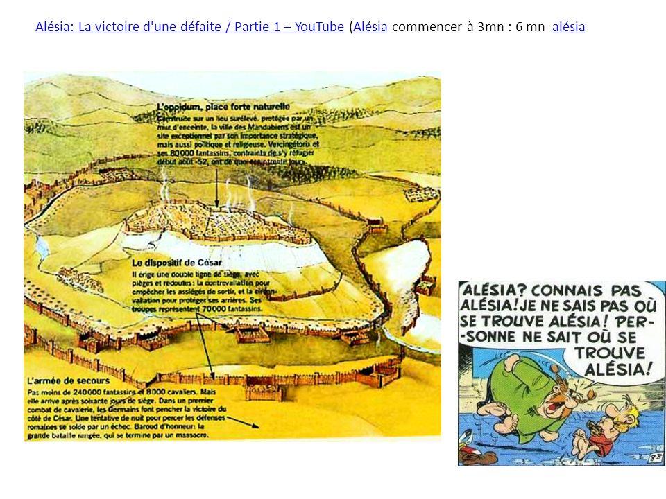Alésia: La victoire d une défaite / Partie 1 – YouTube (Alésia commencer à 3mn : 6 mn alésia