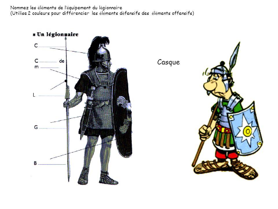 Casque L Nommez les éléments de l'équipement du légionnaire