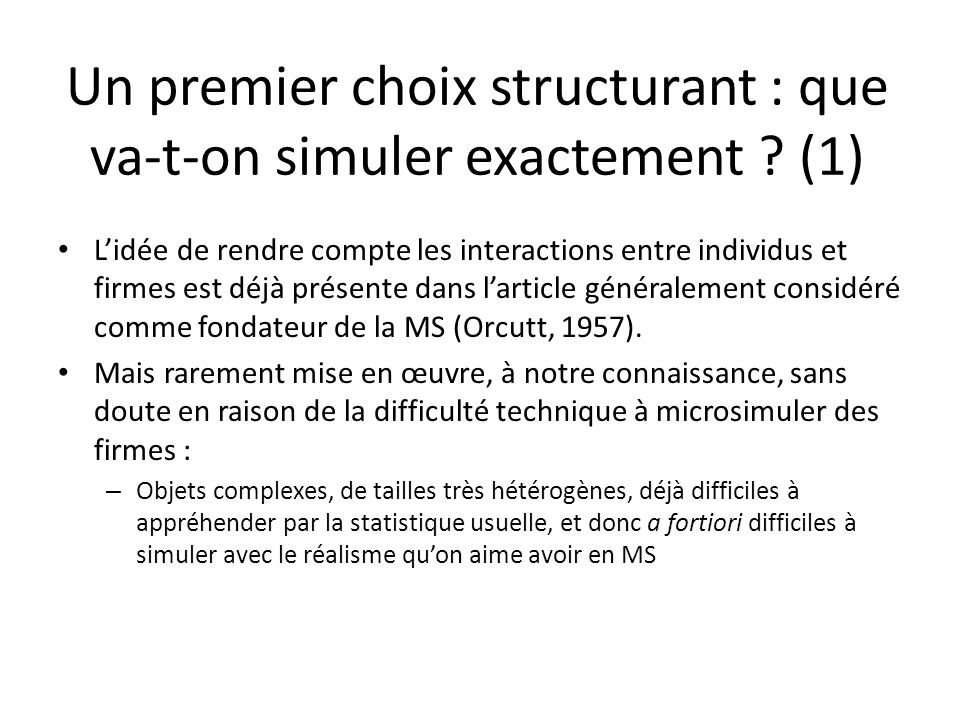 Un premier choix structurant : que va-t-on simuler exactement (1)
