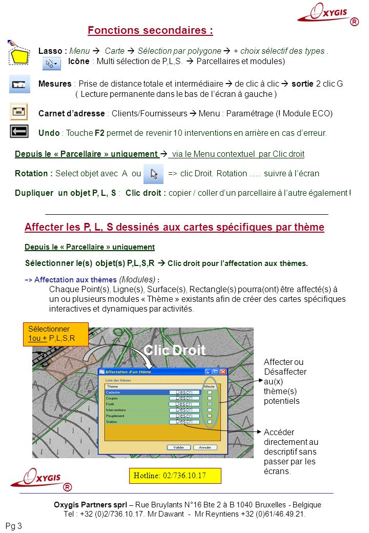 Tel : +32 (0)2/736.10.17. Mr Dawant - Mr Reyntiens +32 (0)61/46.49.21.