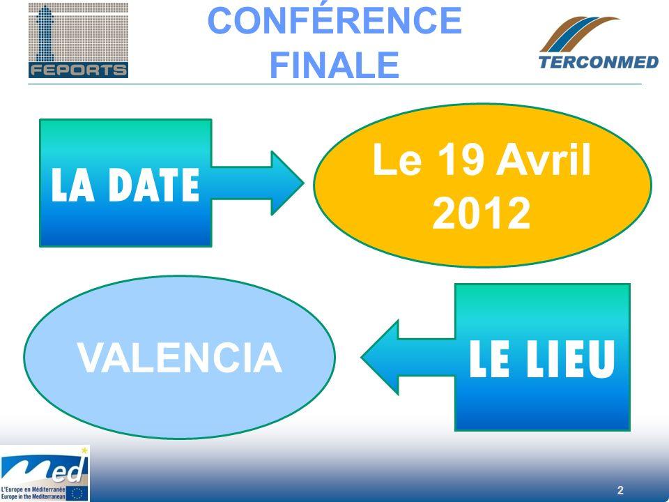 CONFÉRENCE FINALE Le 19 Avril 2012 LA DATE VALENCIA LE LIEU