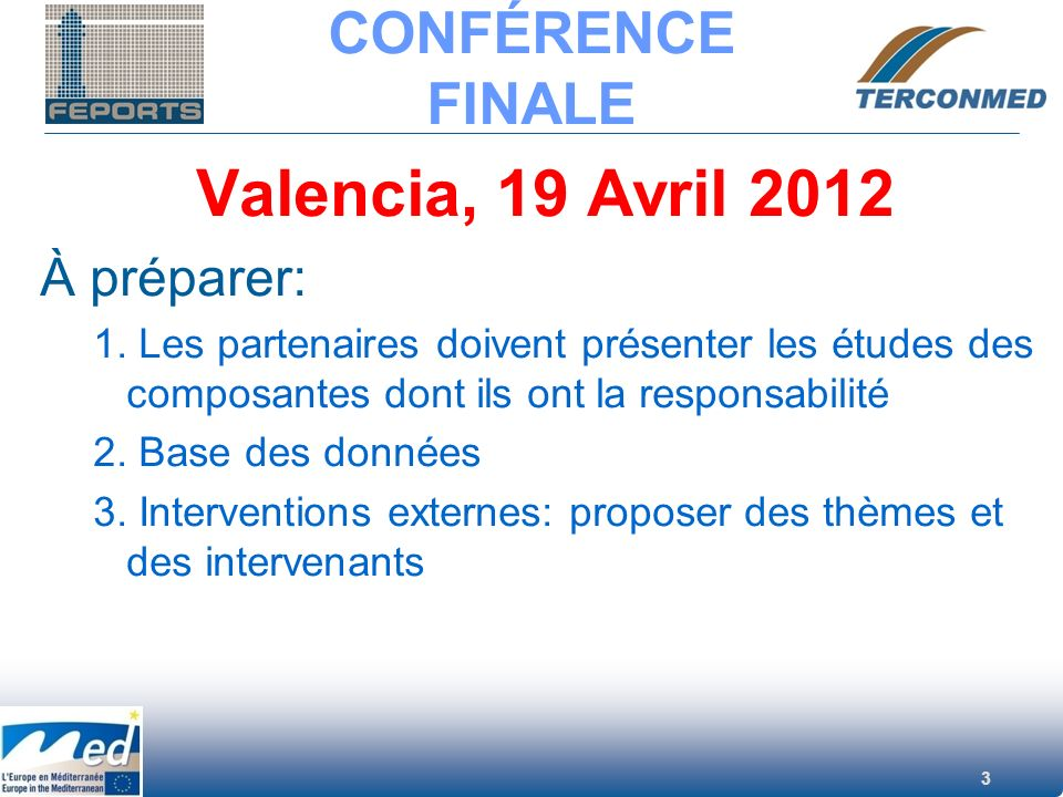Valencia, 19 Avril 2012 CONFÉRENCE FINALE À préparer: