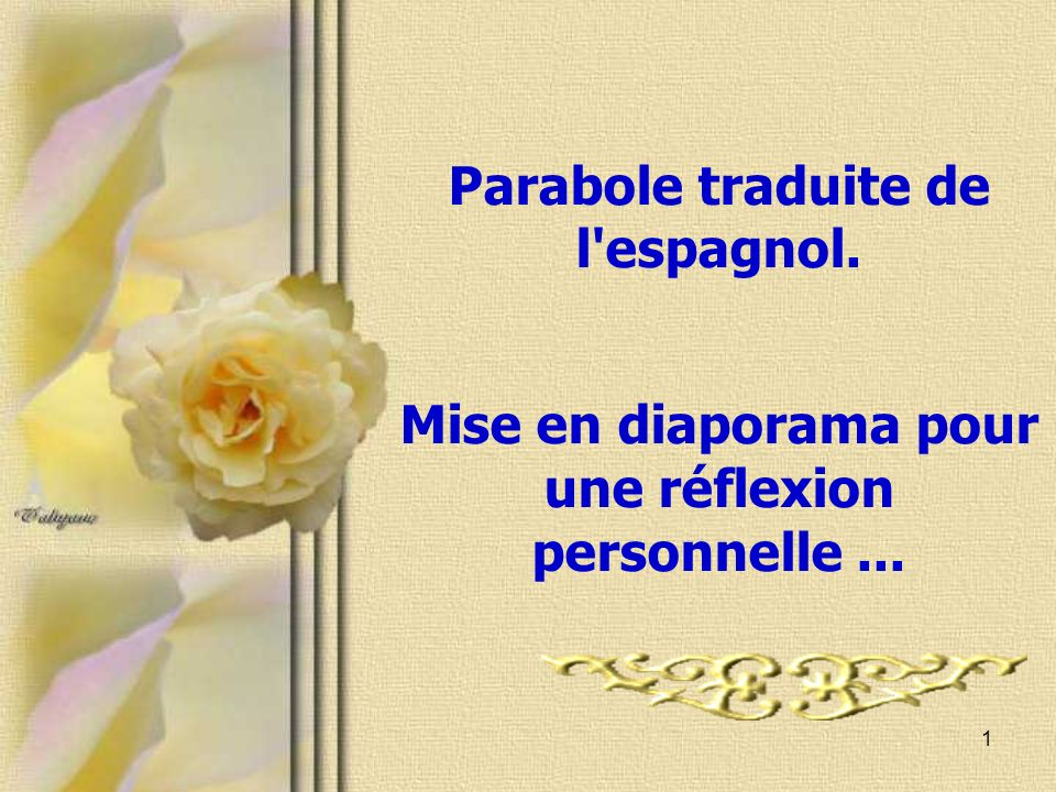 Parabole traduite de l espagnol.