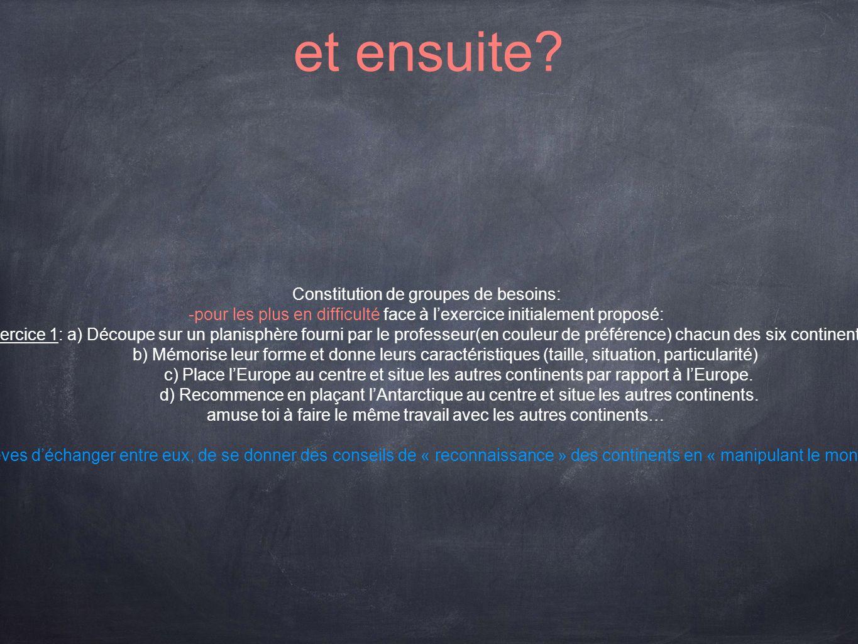 et ensuite Constitution de groupes de besoins: