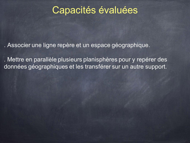 Capacités évaluées . Associer une ligne repère et un espace géographique.