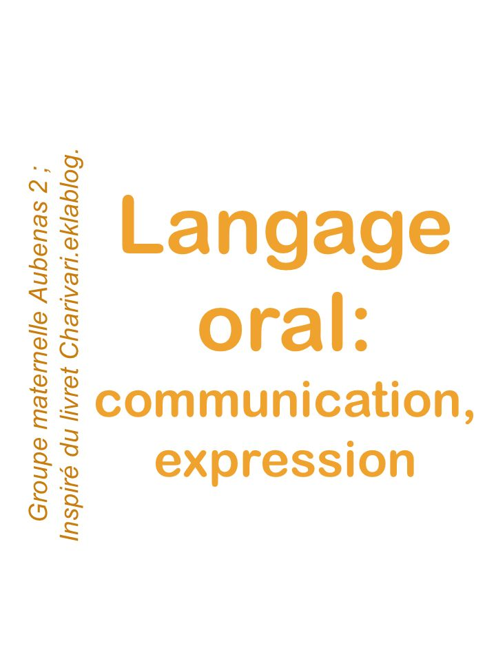 Langage oral: communication, expression