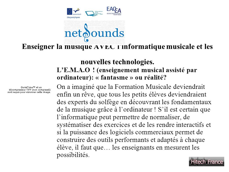 Enseigner la musique AVEC l'informatique musicale et les nouvelles technologies.