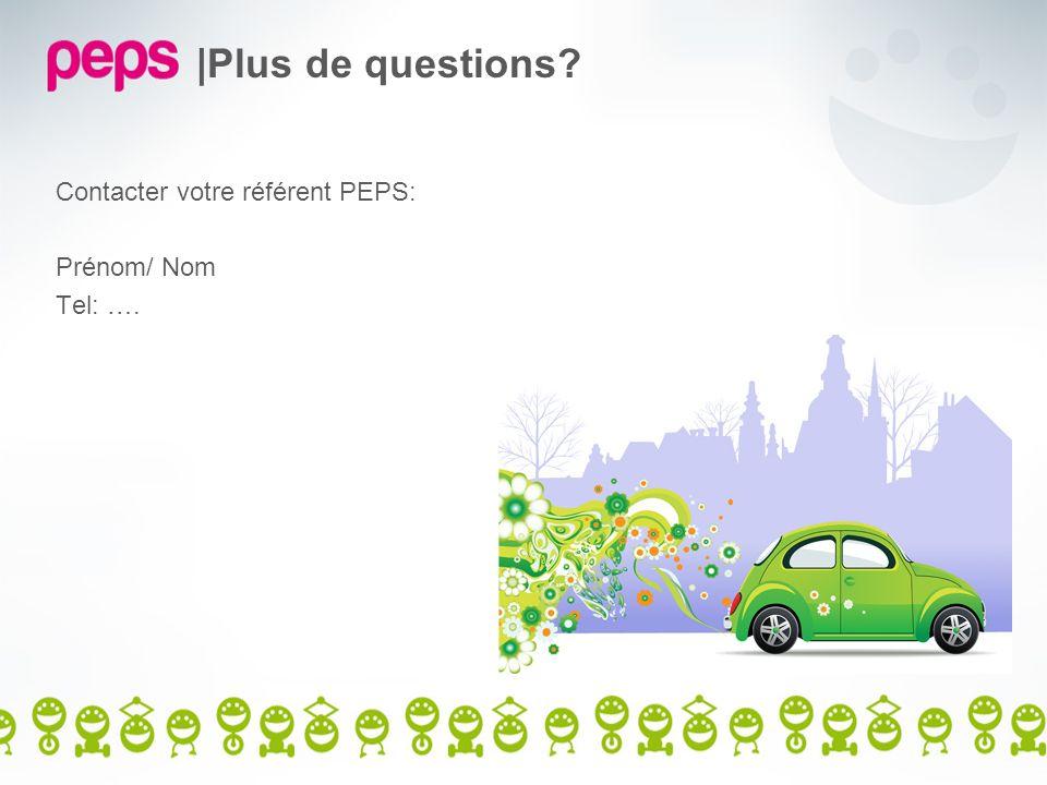 |Plus de questions Contacter votre référent PEPS: Prénom/ Nom Tel: ….