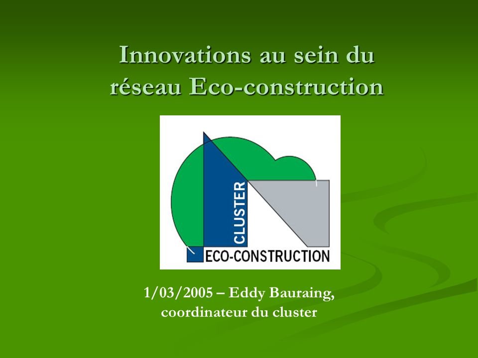 Innovations au sein du réseau Eco-construction