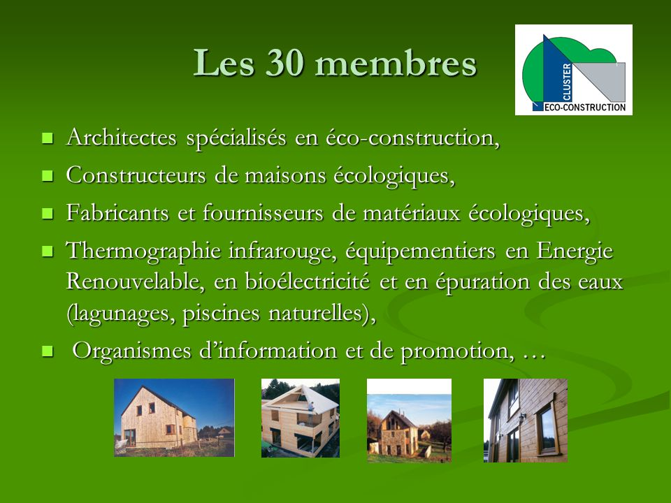 Les 30 membres Architectes spécialisés en éco-construction,