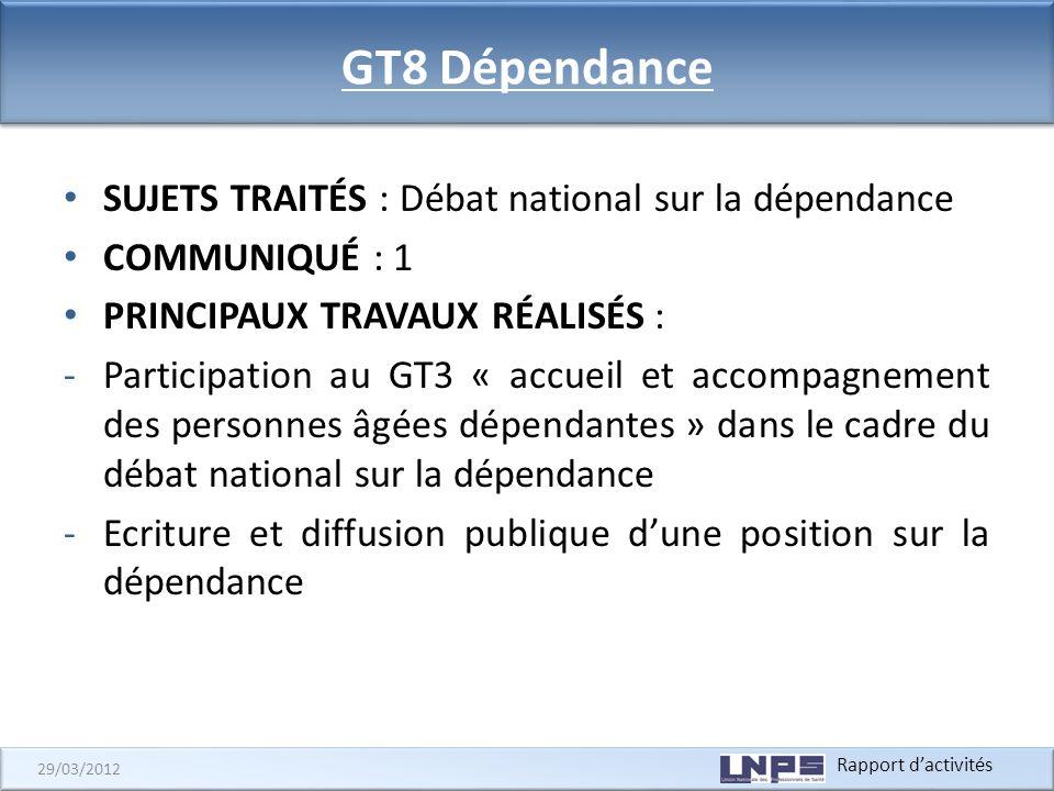 GT8 Dépendance SUJETS TRAITÉS : Débat national sur la dépendance